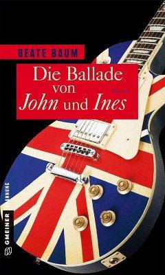 Die Ballade von John und Ines (eBook, ePUB) - Baum, Beate