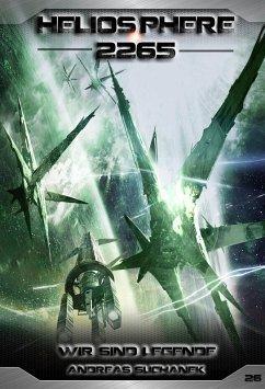 Wir sind Legende / Heliosphere 2265 Bd.26 (Science Fiction) (eBook, ePUB) - Suchanek, Andreas