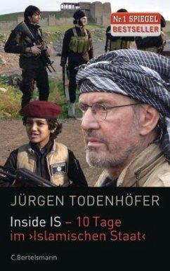 Inside IS - 10 Tage im 'Islamischen Staat' - Todenhöfer, Jürgen