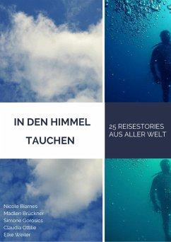 In den Himmel tauchen (eBook, ePUB) - Reisebloggerinnen