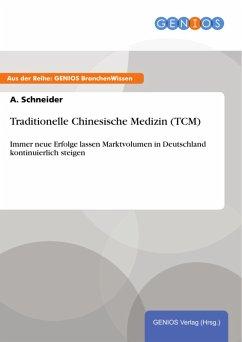 Traditionelle Chinesische Medizin (TCM) (eBook,...