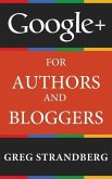 Google+ for Authors and Bloggers (Increasing Website Traffic Series, #4) (eBook, ePUB)