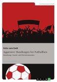 Aggressive Handlungen bei Fußballfans (eBook, ePUB)