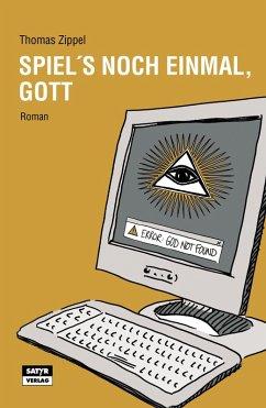 Spiel's noch einmal, Gott (eBook, ePUB) - Zippel, Thomas