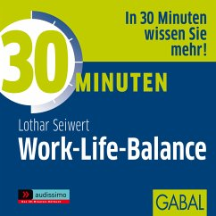 30 Minuten Work-Life-Balance (MP3-Download) - Seiwert, Lothar J.