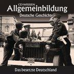 Deutsche Geschichte - Das besetzte Deutschland (MP3-Download)