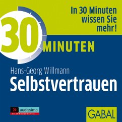 30 Minuten Selbstvertrauen (MP3-Download) - Willmann, Hans-Georg