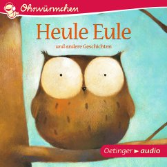 OHRWÜRMCHEN Heule Eule und andere Geschichten (MP3-Download)