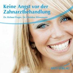 Keine Angst vor der Zahnarztbehandlung (MP3-Download) - Prager, Helmut; Wiesemann, Christina M.