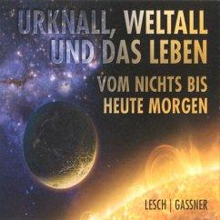 Urknall, Weltall und das Leben (MP3-Download) - Lesch, Harald; Gaßner, Josef M.