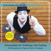 Schauspielen für Anfänger 1: Das Casting (MP3-Download)
