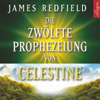 Die Zwölfte Prophezeiung von Celestine (MP3-Download)