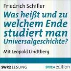 Was heißt und zu welchem Ende studiert man Universalgeschichte? (MP3-Download)