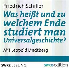 Was heißt und zu welchem Ende studiert man Universalgeschichte? (MP3-Download) - Schiller, Friedrich