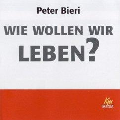 Wie wollen wir leben? (MP3-Download) - Bieri, Peter