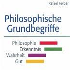 Philosophische Grundbegriffe: Philosophie - Erkenntnis - Wahrheit - Gut (MP3-Download)