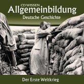 Deutsche Geschichte - Der Erste Weltkrieg (MP3-Download)