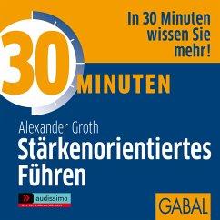 30 Minuten Stärkenorientiertes Führen (MP3-Download) - Groth, Alexander