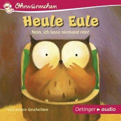 OHRWÜRMCHEN Heule Eule - Nein, ich lasse niemand rein und andere Geschichten (MP3-Download) - Friester, Paul; Fröhlich, Anja]Anja; Lütje, Susanne