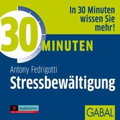 30 Minuten Stressbewältigung (MP3-Download) - Fedrigotti, Antony