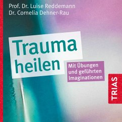 Trauma heilen (MP3-Download) - Reddemann, Luise; Dehner-Rau, Cornelia
