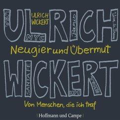 Neugier und Übermut (MP3-Download) - Wickert, Ulrich