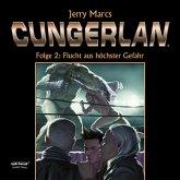 Cungerlan Folge 2: Flucht aus höchster Gefahr (MP3-Download)
