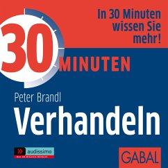 30 Minuten Verhandeln (MP3-Download) - Brandl, Peter