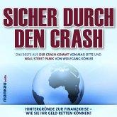 Sicher durch den Crash. Hintergründe zur Finanzkrise - Wie Sie Ihr Geld retten können! (MP3-Download)