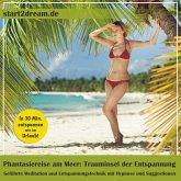 Phantasiereise am Meer: Trauminsel der Entspannung (MP3-Download)
