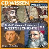 CD WISSEN - Große Frauen und Männer der Weltgeschichte: Teil 06 (MP3-Download)
