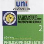 Philosophische Ethik: 02 Die charakteristischen Eigenschaften moralischer Urteile (MP3-Download)