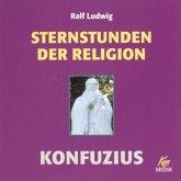 Sternstunden der Religion: Konfuzius (MP3-Download)