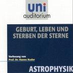 Astrophysik: Geburt, Leben und Sterben der Sterne (MP3-Download)