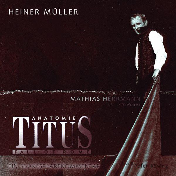 b689fefd945dde Anatomie Titus (MP3-Download) von Heiner Müller - Hörbuch bei bücher.de  runterladen