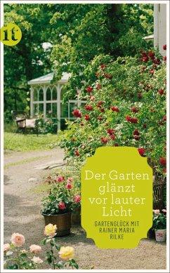 »Der Garten glänzt vor lauter Licht« (eBook, ePUB) - Rilke, Rainer Maria