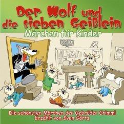 Der Wolf und die sieben Geißlein (MP3-Download) - Grimm, Jacob; Grimm, Wilhelm