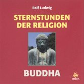 Sternstunden der Religion: Buddha (MP3-Download)