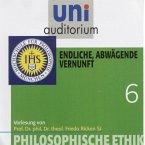 Philosophische Ethik: 06 Endliche, abwägende Vernunft (MP3-Download)