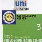 Philosophische Ethik: 03 Gut handeln und gut sein (MP3-Download)