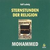 Sternstunden der Religion: Mohammed (MP3-Download)