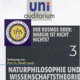 Naturphilosophie und Wissenschaftstheorie: 03 Der Kosmos oder: Warum ist nicht nichts? (MP3-Download)