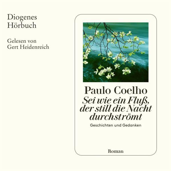 Sei wie ein Fluß, der still die Nacht durchströmt (MP3-Download) - Coelho, Paulo