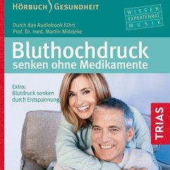 Bluthochdruck senken ohne Medikamente (MP3-Download) - Middeke, Martin