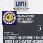 Naturphilosophie und Wissenschaftstheorie: 05 Pragmatische Aspekte der Wissenschaft (MP3-Download)