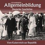 Deutsche Geschichte - Vom Kaiserreich zur Republik (MP3-Download)