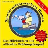 Sportbootführerschein Binnen (Motorboot): Das Hörbuch zu den offiziellen Prüfungsfragen (MP3-Download)