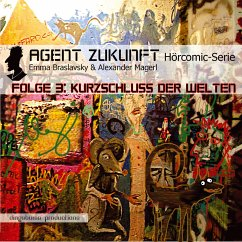 Agent Zukunft. Folge 3: Kurzschluss Der Welten (MP3-Download) - Braslavsky, Emma
