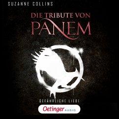 Gefährliche Liebe / Die Tribute von Panem Bd.2 (MP3-Download) - Collins, Suzanne