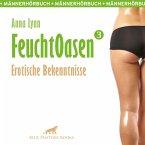 Feuchtoasen 3 / Erotische Bekenntnisse / Erotik Audio Story / Erotisches Hörbuch (MP3-Download)